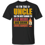 I'm The Uncle I Just Sit And Drink Coors Banquet T-shirt Beer Tee VA02