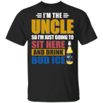 I'm The Uncle I Just Sit And Drink Bud Ice T-shirt Beer Tee VA02
