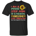 I'm A Proud Step Mom Of A Freaking Awesome Step Daughter T-shirt HA04