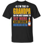 I'm The Grandpa Just Sit Here And Drink Michelob Ultra T-shirt Beer Tee VA02
