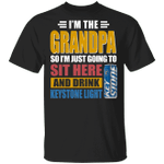 I'm The Grandpa Just Sit Here And Drink Keystone Light T-shirt Beer Tee VA02