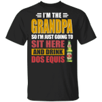 I'm The Grandpa Just Sit Here And Drink Dos Equis T-shirt Beer Tee VA02