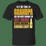I'm The Grandpa Just Sit Here And Drink Corona Light T-shirt Beer Tee VA02