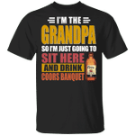 I'm The Grandpa Just Sit Here And Drink Coors Banquet T-shirt Beer Tee VA02