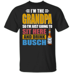 I'm The Grandpa Just Sit Here And Drink Busch T-shirt Beer Tee VA02