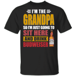 I'm The Grandpa Just Sit Here And Drink Budweiser T-shirt Beer Tee VA02