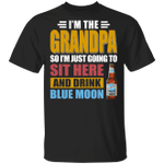 I'm The Grandpa Just Sit Here And Drink Blue Moon T-shirt Beer Tee VA02