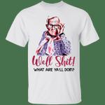 Well Shit What Are Ya'll Doin' Leslie Jordan T-shirt MT04