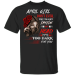 April Girl T-shirt Don't Ever Try To Get Inside My Head Tee MT04