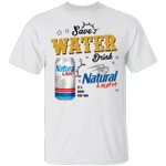 Save Water Drink Natural Light T-shirt Beer Tee HA04