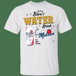 Save Water Drink Molson T-shirt Beer Tee HA04