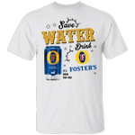 Save Water Drink Foster's T-shirt Beer Tee HA04