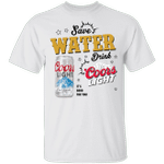 Save Water Drink Coors Light T-shirt Beer Tee HA04