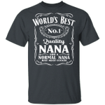 World's Best Number 1 Quality Nana T-shirt Jack Daniel's Tee VA05