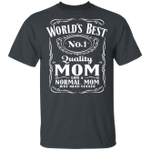 World's Best Number 1 Quality Mom T-shirt Jack Daniel's Tee VA05