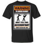 Warning To Avoid Injury Don't Tell This Accountant How To Do His Job T-shirt