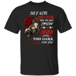 July Girl T-shirt Don't Ever Try To Get Inside My Head Tee