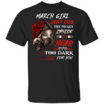 March Girl T-shirt Don't Ever Try To Get Inside My Head Tee