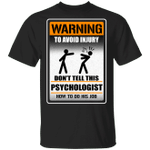 Warning To Avoid Injury Don't Tell This Psychologist How To Do His Job T-shirt