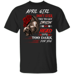 April Girl T-shirt Don't Ever Try To Get Inside My Head Tee