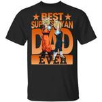Best Super Saiyan Dad Ever T-Shirt Dragon Ball Fan Gift MT05
