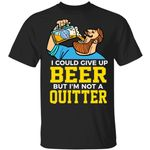 Blue Moon T-Shirt I Could Give Up Beer But I Am Not A Quitter MN02-Amazingfairy.com