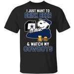 Cowboys T-Shirt Just Want To Drink Beer & Watch Snoopy Tee HA08-Amazingfairy.com