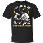 You Will Never Walk Alone Bone Cancer Awareness T-shirt MT02
