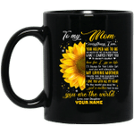To My Mom You Are The World Flower Mug For Pretty Gift VA05
