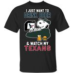 Just Want To Drink Beer & Watch Texans Snoopy T-Shirt HA08-Amazingfairy.com