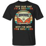 You May Say I'm A Dreamer Hippie Van T-shirt MT06