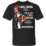 I Will Drink Paul Masson Here Or There T-shirt Cat In The Hat Brandy Tee HA12-Amazingfairy.com