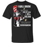 I Will Drink Remy Martin Here Or There T-shirt Cat In The Hat Brandy Tee HA12