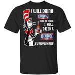 I Will Drink Icehouse Here Or There T-shirt Cat In The Hat Beer Tee HA12-Amazingfairy.com