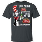 I Will Drink Stella Artois Here Or There T-shirt Cat In The Hat Beer Tee HA12-Amazingfairy.com