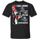I Will Drink Natural Light Here Or There T-shirt Cat In The Hat Beer Tee HA12-Amazingfairy.com