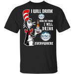 Busch Light Tee Shirt I Will Drink Here Or There Cat In The Hat Beer HA12-Amazingfairy.com