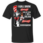 I Will Drink Budweiser Here Or There T-shirt Cat In The Hat Beer Tee HA12-Amazingfairy.com