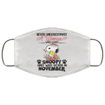 Never Underestimate A Woman Loves Snoopy Born In November Face Mask