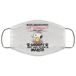 Never Underestimate A Woman Loves Snoopy Born In March Face Mask