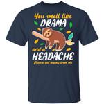 Funny Sloth T-shirt You Smell Like Drama Tee