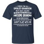 Yes I'm A Spoiled Grandson T-shirt Birthday She Was Born In August Tee