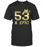 Shirt For Men Epic 53rd Birthday Gift King Crown Tee