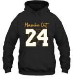 Mamba Out 24 Love Basketball Family Hoodie Sweatshirt Tee