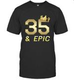 Shirt For Men Epic 35th Birthday Gift King Crown Tee