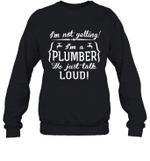 I'm Not Yelling I'm A Plumber Family Crewneck Sweatshirt Tee