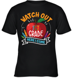 Watch Out 1st Grade Here I Come T-shirt Family For Kids Tee