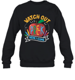 Watch Out Pre-K Sweatshirt Here I Come T-shirt Family For Kids Tee