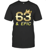 Shirt For Men Epic 63rd Birthday Gift King Crown Tee