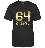 Shirt For Men Epic 64th Birthday Gift King Crown Tee
